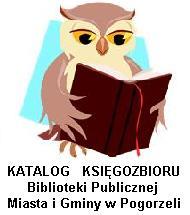 KATALOG  KSIĘGOZBIORU  Biblioteki Publicznej Miasta iGminy Pogorzela